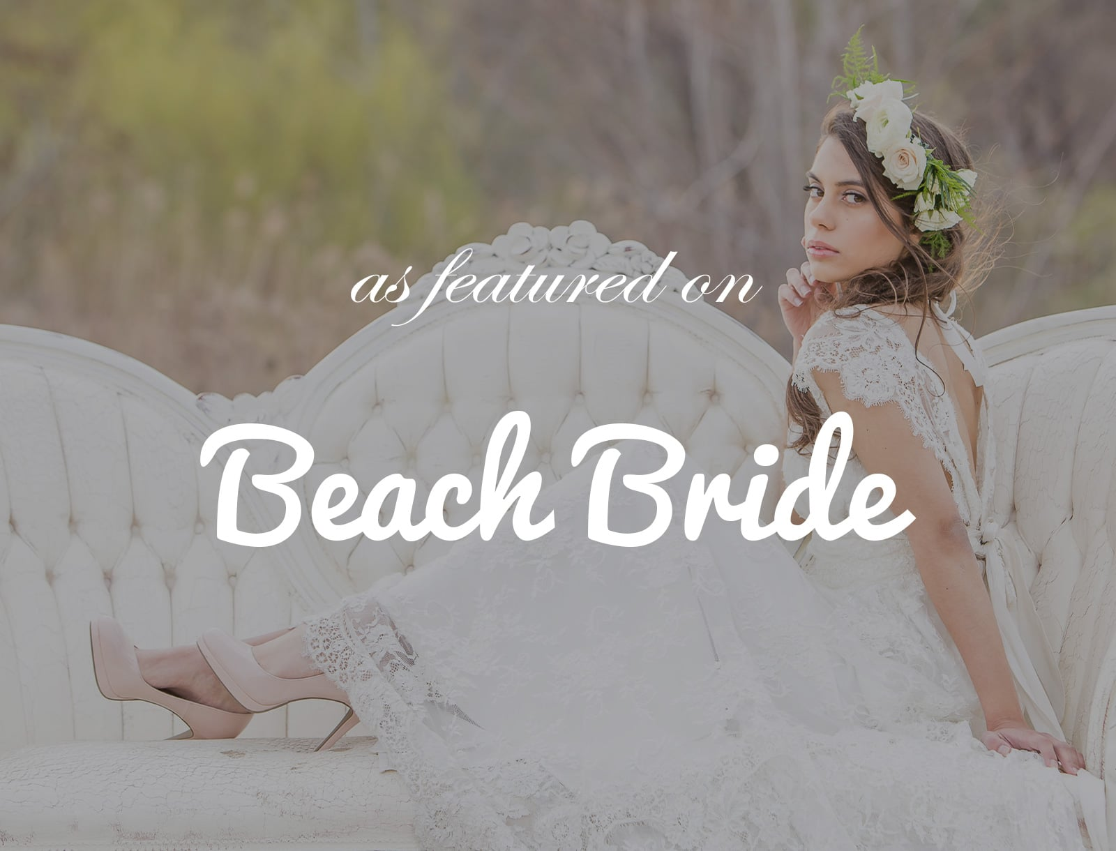 Featured on Beach Bride: Romantic Beach Styled Shoot