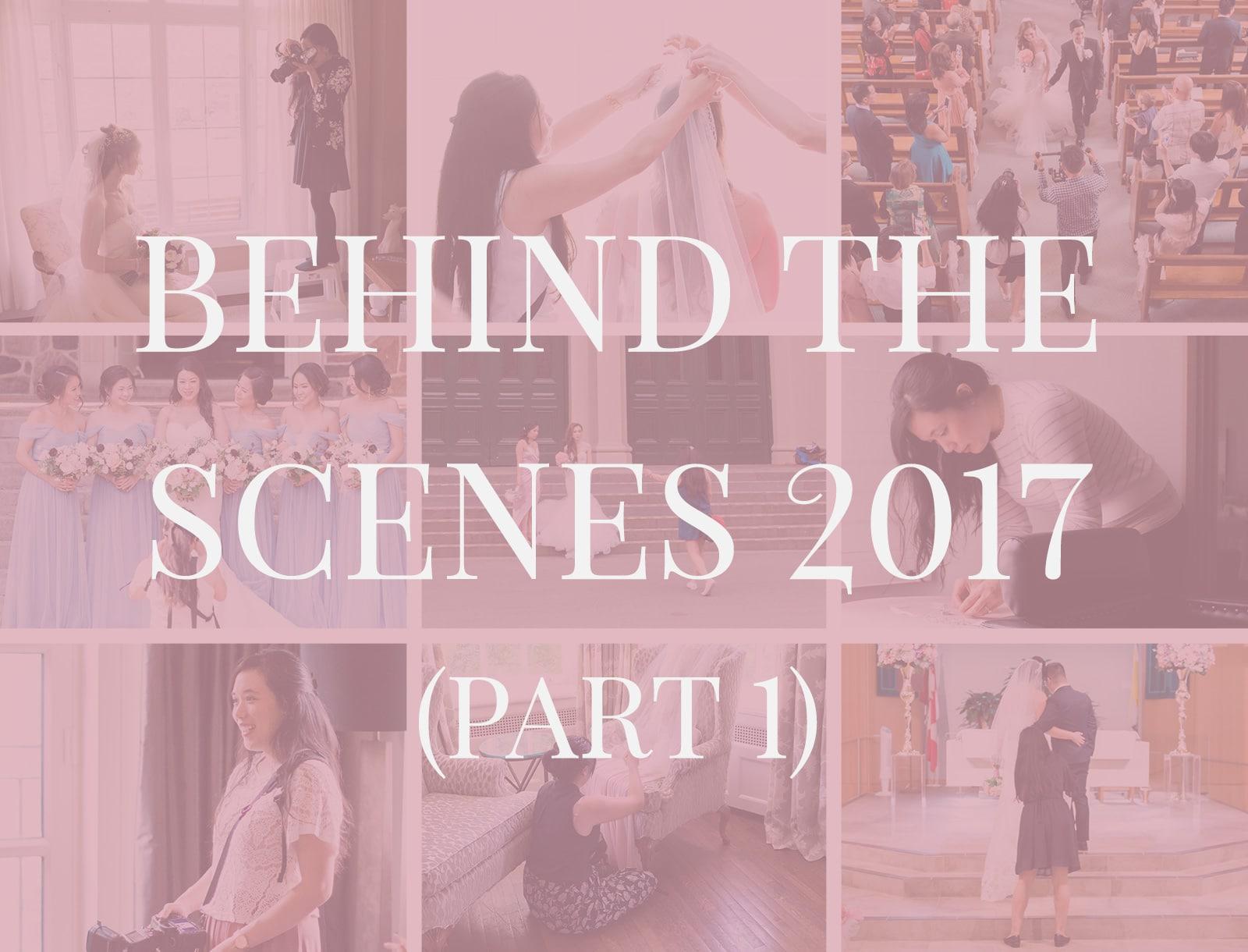 Behind The Scenes 2017 (Part 1)