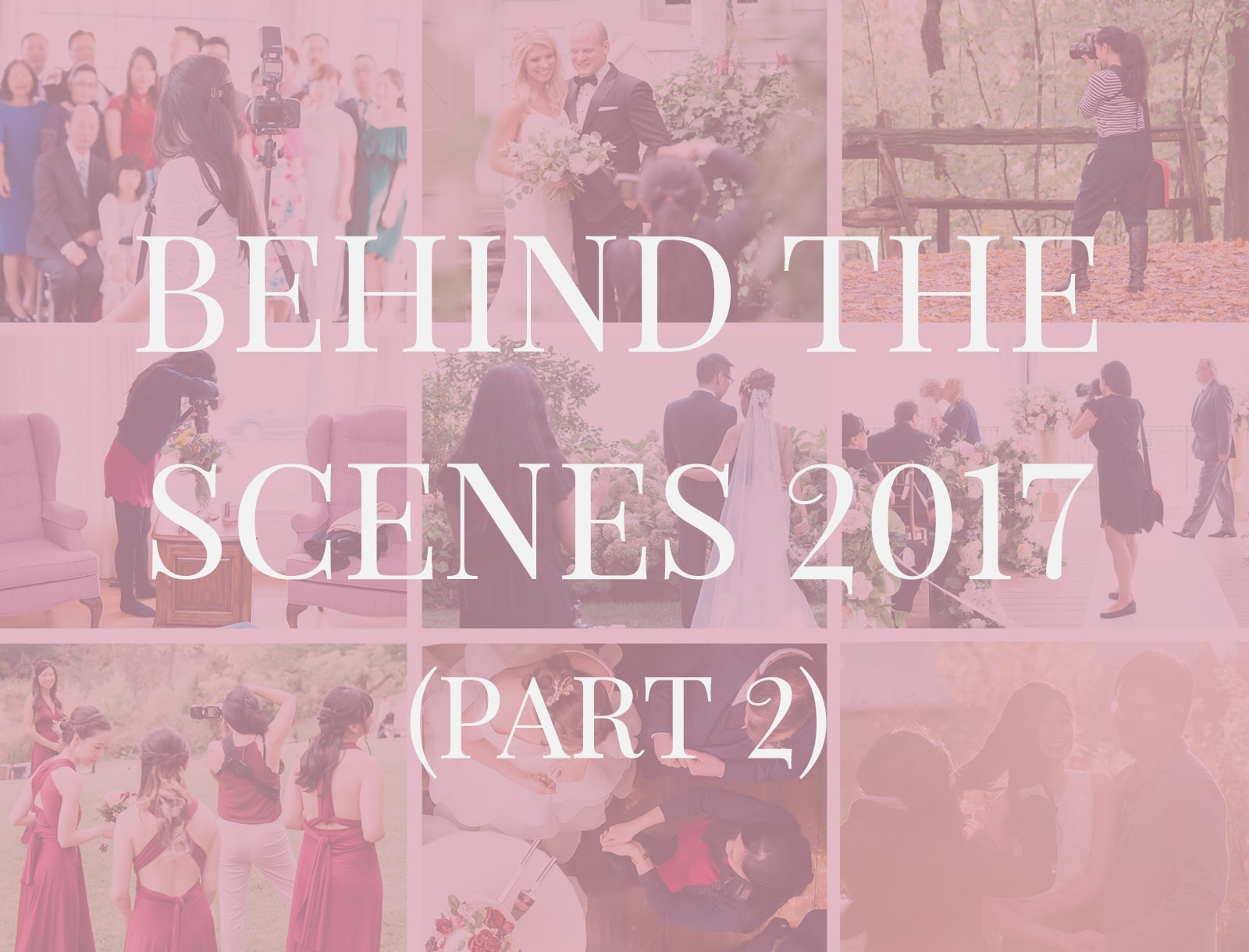 Behind The Scenes 2017 (Part 2)